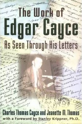 The Work of Edgar Cayce as Seen Through His Letters