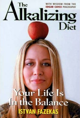 The Alkalizing Diet : Your Life is in the Balance