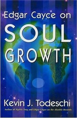 Edgar Cayce on Soul Growth : Kevin J  Todeschi : 9780876045145