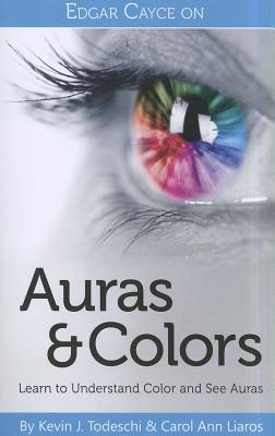 Edgar Cayce on Auras & Colors : Learn to Understand Color and See Auras