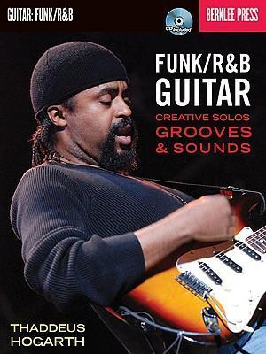 Funk/R & B Guitar : Creative Solos, Grooves & Sounds