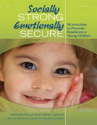 Socially Strong, Emotionally Secure : 50 Activities to Promote Resilience in Young Children