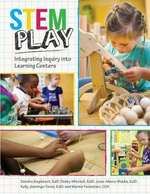 Stem Play : Integrating Inquiry into Learning Centers