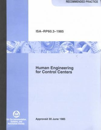 Standards and Practice for Instrumentation: Human Engineering for Control Centers