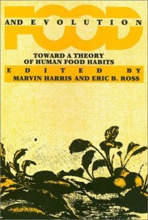Food and Evolution : Toward a Theory of Human Food Habits – Marvin Harris