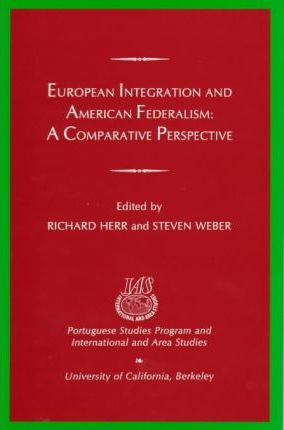 European Integration and American Federalism  A Comparative Perspective