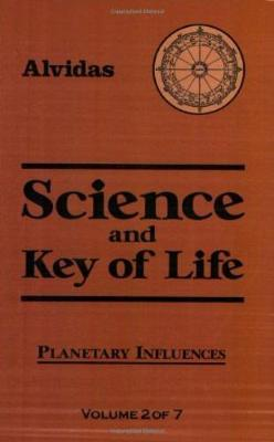 Science and the Key of Life Vol.2  Planetary Influences