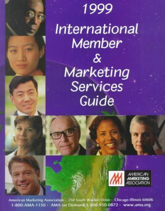 The 1999 American Marketing Association International Member & Marketing Services Guide