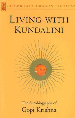 Living With Kundalini - Gopi Krishna