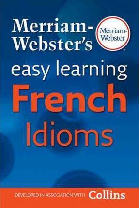 Merriam-Webster's Easy Learning French Idioms
