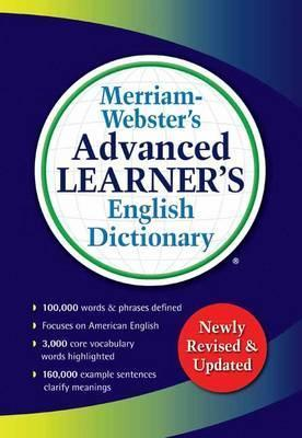 Merriam-Webster s Advanced Learner's English Dictionary