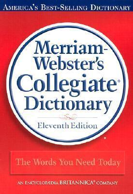 Merriam-Webster Colledgiate Dictionary