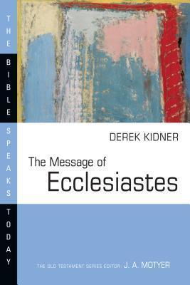 Message of Ecclesiastes (Bible Speaks Today)
