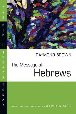 The Message of Hebrews: Christ above All