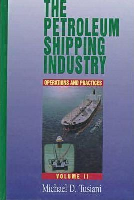 Petroleum Shipping Industry Vol 2