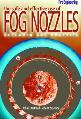 The Safe and Effective Use of Fog Nozzles  Research and Practice E-book