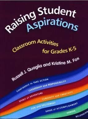 Raising Student Aspirations, Classroom Activities for Grades K-5