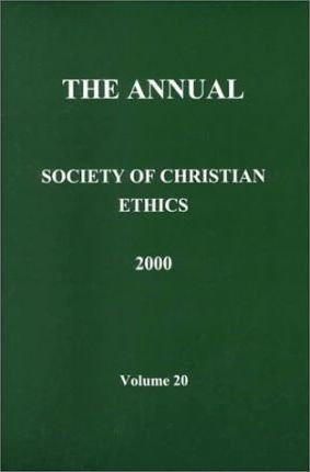 The Annual of the Society of Christian Ethics 2000