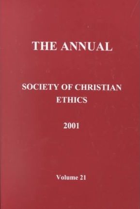 Annual of the Society of Christian Ethics 2001