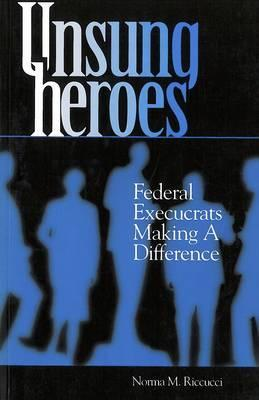 Unsung Heroes: Federal Execucrats Making a Difference