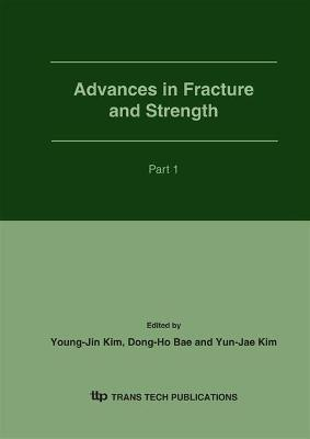 Advances in Fracture and Strength  Proceedings of the Asian Pacific Conference for Fracture and Strength 2004