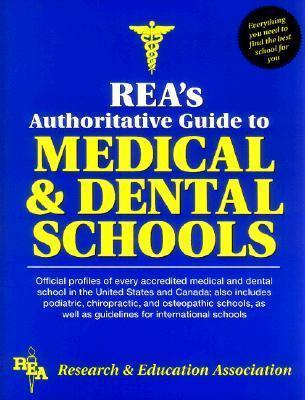 Rea's Authoritative Guide to Medical & Dental Schools