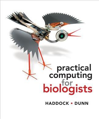 Practical Computing for Biologists - Steven H. D. Haddock, Casey W. Dunn