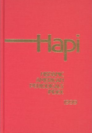 Hapi, Hispanic American Periodicals Index 1999