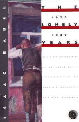 Isaac Babel: the Lonely Years, 1925-1939