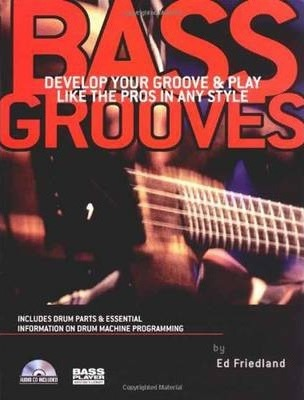 Bass Grooves : Develop Your Groove & Play Like the Pros in Any Style