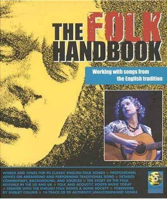 The Folk Handbook : Working with Songs from the English Tradition