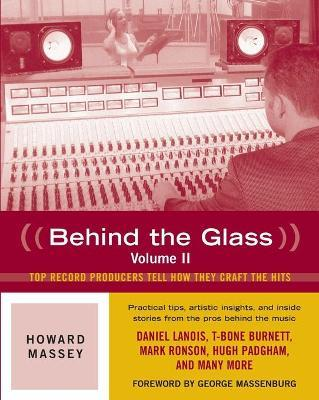 Howard Massey: Top Record Producers Tell How They Craft the Hits Volume 2