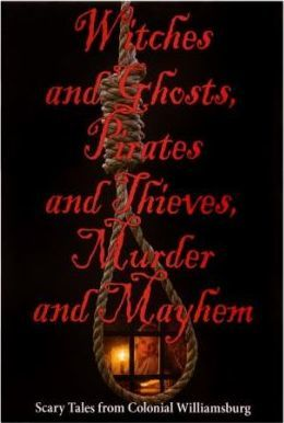 Witches and Ghosts, Pirates and Thieves, Murder and Mayhem
