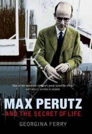 Max Perutz and the Secret of Life