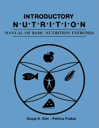 Introductory Nutrition Manual of : Manual of Basic Nutrition Exercises