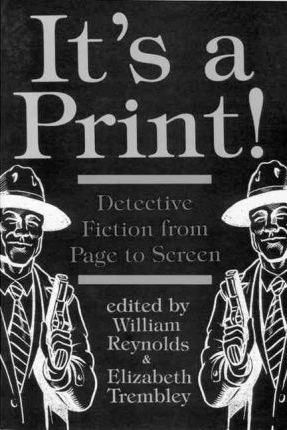 It's a Print!  Detective Fiction from Page to Screen
