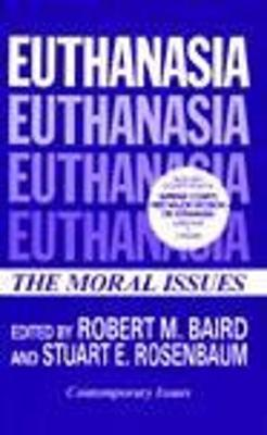 explain the moral issues surrounding euthanisa The moral case against euthanasia summary catholics who adhere to a consistent ethic of life are going to face tougher opposition as they struggle to defend society's most vulnerable members.
