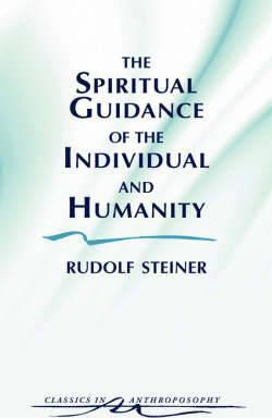 The Spiritual Guidance of the Individual and Humanity