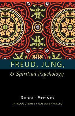 Freud, Jung and Spiritual Psychology : 5 Lectures, Nov. 1917; Feb. 1912; July 1921