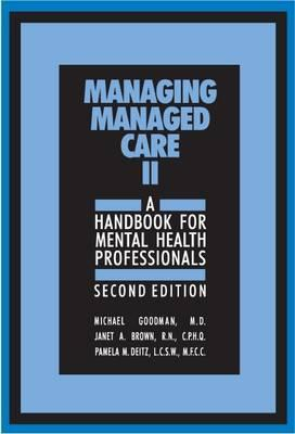 Managing Managed Care II  A Handbook for Mental Health Professionals
