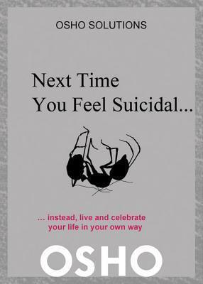 Next Time You Feel Suicidal.