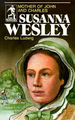 Susanna Wesley, Mother of John and Charles