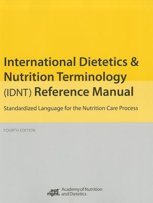 International Dietetics and Nutritional Terminology (Idnt) Reference Manual
