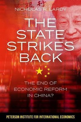 The State Strikes Back - The End of Economic Reform in China?