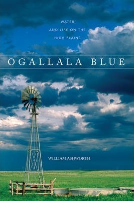 Ogallala Blue  Water and Life on the Great Plains