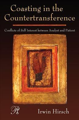 Coasting in the Countertransference  Conflicts of Self Interest between Analyst and Patient