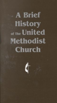 A Brief History of the United Methodist Church