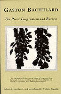 On Poetic Imagination and Reverie