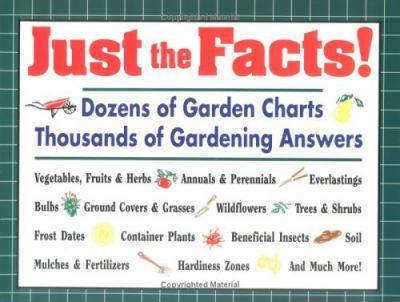 Just the Facts!  Dozens of Garden Charts, Thousands of Gardening Answers