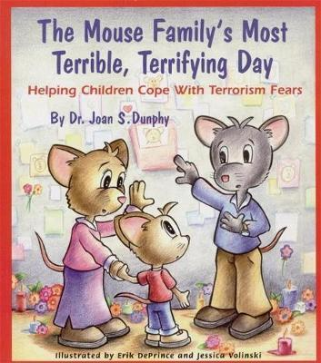 The Mouse Family's Most Terrible, Terrifying Day  Helping Children Cope with Terrorism Fears